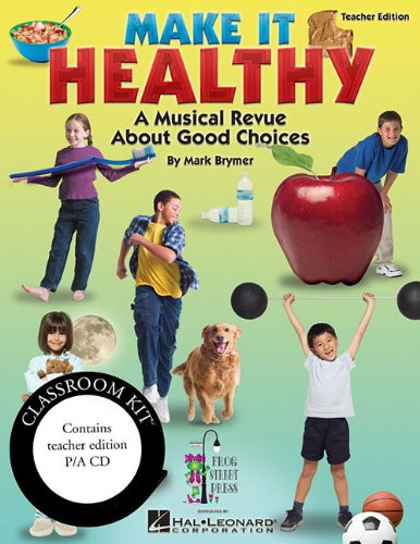 make-it-healthy-a-musical-revue-about-good-choices-with-cd-audio