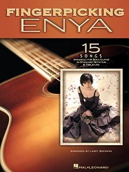 Fingerpicking Enya: 15 Songs Arranged for Solo Guitar in Standard Notation & Tab von [Enya]