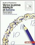 Verso la prova INVALSI di italiano. Per le Scuole superiori