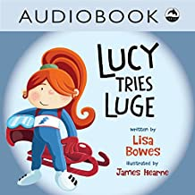 Lucy Tries Luge: Lucy Tries Sports Series, Book 1