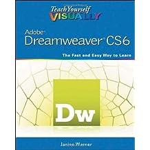 Teach Yourself VISUALLY Adobe Dreamweaver CS6 1st edition by Warner, Janine (2012) Paperback