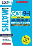 GCSE Maths Revision Guide for the Higher Grade 9-1 Course with free revision app (Scholastic GCSE Maths 9-1 Revision) (GCSE Grades 9-1)