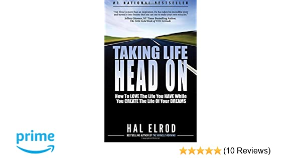 10 Inspirerende Hallen : Taking life head on! the hal elrod story : how to love the life you