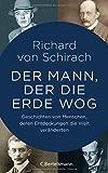Der Mann, der die Erde wog: Geschichten von Menschen, deren Entdeckungen die Welt veränderten - Richard von Schirach