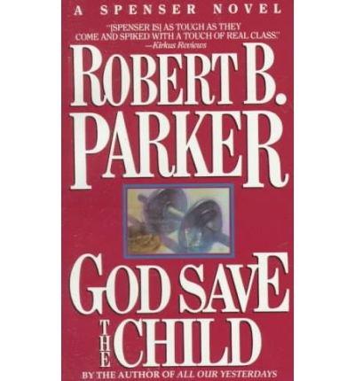 [(God Save the Child)] [Author: Robert B. Parker] published on (September, 1994)