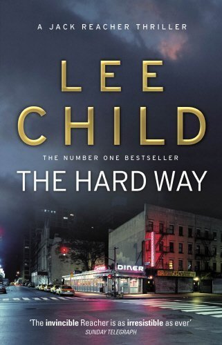 The Hard Way: (Jack Reacher 10) by Child, Lee (2011) Paperback