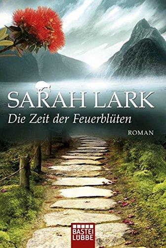 Die Zeit der Feuerblüten: Roman (Die Feuerblüten-Trilogie, Band 1)
