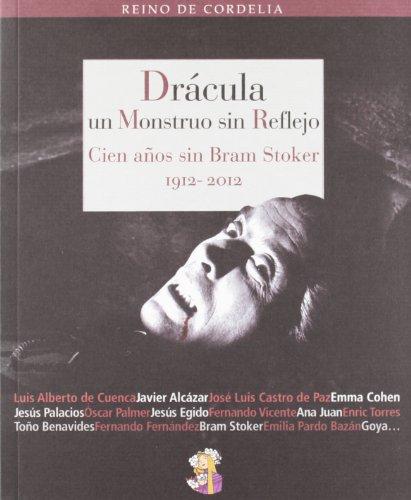 Drácula, un monstruo sin reflejo: Cien años sin Bram Stoker (1912-2012) (Reino de Cordelia) por Varios Autores