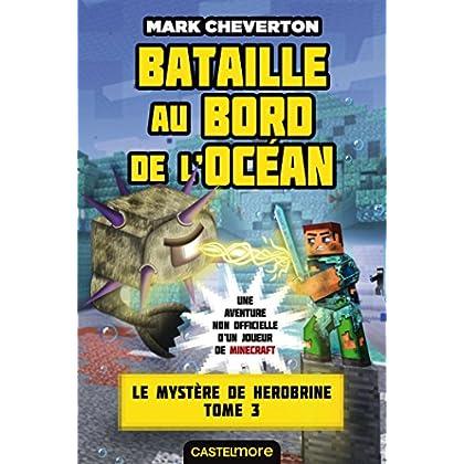 Minecraft - Le Mystère de Herobrine, T3 : Bataille au bord de l'océan