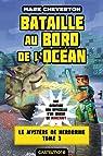 Minecraft - Le Mystère de Herobrine, T3 : Bataille au bord de l'océan par Cheverton
