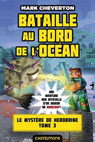 Minecraft - Le Mystère de Herobrine, T3 : Bataille au bord de l'océan par Mark Cheverton