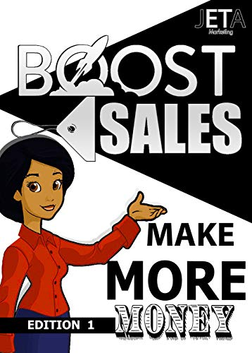 BOOST SALES MAKE MORE MONEY : Be the boss of digital marketing (English Edition)