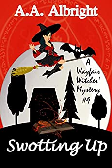 Swotting Up (A Wayfair Witches' Cozy Mystery #9) by [Albright, A.A.]