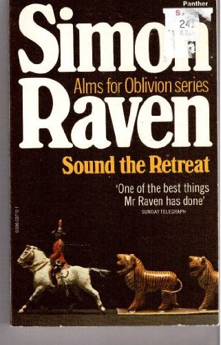 Sound the Retreat (Alms for oblivion / Simon Raven)