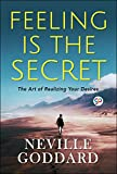 Feeling is the Secret by Neville Goddard