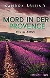 Mord in der Provence: Kriminalroman von Sandra Åslund