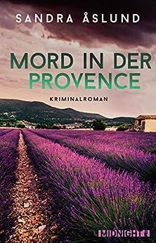 Mord in der Provence: Kriminalroman von [Åslund, Sandra]