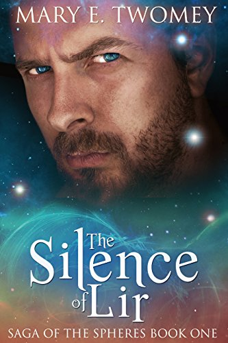 ebook: The Silence of Lir (Saga of the Spheres Book 1) (B0087LX826)