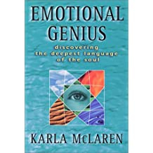 Emotional Genius : Discovering the Deepest Language of the Soul by Karla McLaren (2001-07-25)