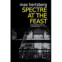 Spectre At The Feast: Volume 3 (The East Berlin Series)