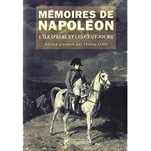 Mémoires de Napoléon : Tome 3, L'île d'Elbe et les Cent-Jours 1814-1815