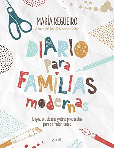 Diario para familias modernas: Juegos, actividades y otras propuestas para disfrutar juntos (Superpapás)
