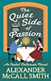 The Quiet Side of Passion (Isabel Dalhousie Novels, Band 47)