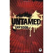 Untamed: Becoming the Man You Want to Be by Alexander Hood (2006-06-20)