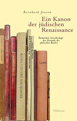 Ein Kanon der jüdischen Renaissance: Soncino-Gesellschaft der Freunde des jüdischen Buches