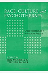 Race, Culture and Psychotherapy: Critical Perspectives in Multicultural Practice Paperback
