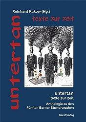 untertan - texte zur zeit: Anthologie zu den Fünften Berner Bücherwochen