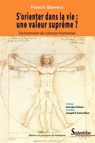 S'orienter dans la vie : une valeur suprême ? : Essai d'anthropologie de la formation par Francis Danvers