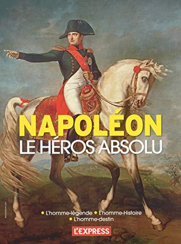 Napoléon le héros absolu par Collectif
