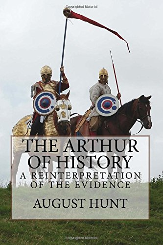 The Arthur of History: A Reinterpretation of the Evidence