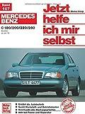 Mercedes-Benz C-Klasse (W 202): Reprint der 4. Auflage 2010 (Jetzt helfe ich mir selbst)