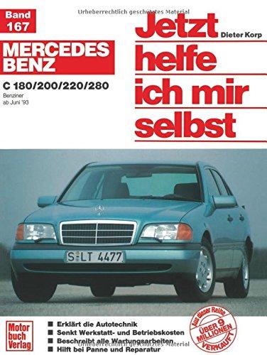 Mercedes-Benz C-Klasse (W 202): Reprint der 4. Auflage 2010 (Jetzt helfe ich mir selbst) -