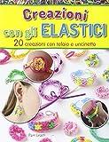 Creazioni con gli elastici