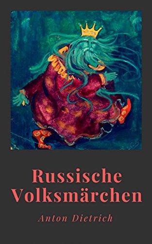 Anton Dietrich: Russische Volksmärchen. Mit einem Vorwort von Jacob Grimm