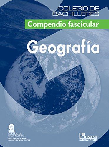 Geografia/ Geography: Compendio Fascicular (Colegio De Bachilleres)