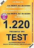 1220 Preguntas Tipo Test. Ley 39/2015, de 1 de octubre, del Procedimiento Administrativo Común de las Administraciones Públicas y Ley 40/2015, de 1 de octubre, de Régimen Jurídico del Sector Público