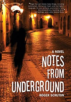 Notes from Underground by [Scruton, Roger]