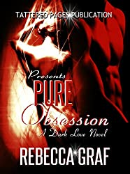 Pure Obsession: A Dark Love Novel