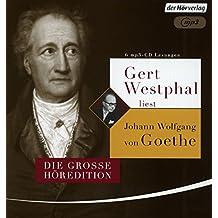 Gert Westphal liest Johann Wolfgang von Goethe: Die große Höredition. Dichtung und Wahrheit - Italienische Reise - Die Leiden des jungen Werthers - Gedichte, Märchen und Gespräche