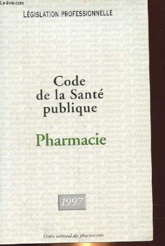 CODE DE LA SANTE PUBLIQUE, PHARMACIE