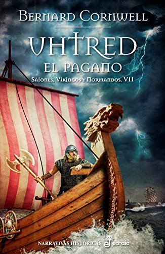Uhtred el pagano (VII) (Sajones, vikingos y normandos) (Spanish Edition)