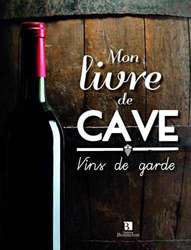 MON LIVRE DE CAVE VINS DE GARDE par  COLLECTIF