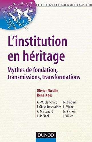 L'institution en héritage - Mythes de fondation, transmissions, transformations