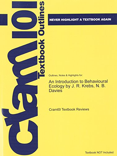 Studyguide for an Introduction to Behavioural Ecology by Krebs, J. R., ISBN 9780632035465 (Cram101 Textbook Outlines)