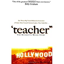 Teacher: The Henrietta Mears Story by Marcus Brotherton (2006-10-06)