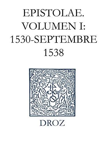 Epistolae. Series VI, Volumen I: 1530-septembre 1538